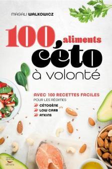 100 aliments céto à volonté - Edition Thierry Souccar