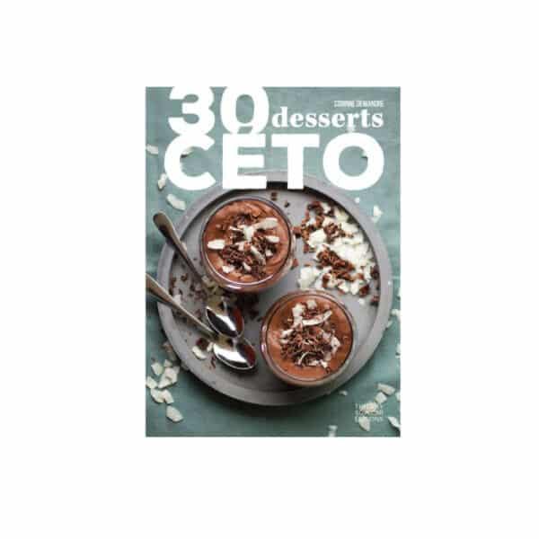 30 desserts Céto - Corinne Dewandre