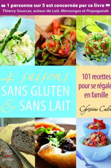 4 saisons sans gluten et sans lait - Edition Thierry Souccar