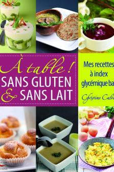 A table sans gluten et sans lait - Edition Thierry Souccar