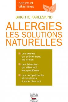 Allergies les solutions naturelles - Edition Thierry Souccar
