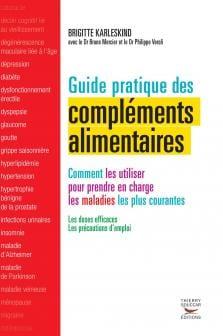 Guide pratique des compléments alimentaires - Edition Thierry Souccar