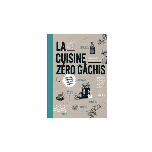 La cuisine zero gachis - Thierry souccar