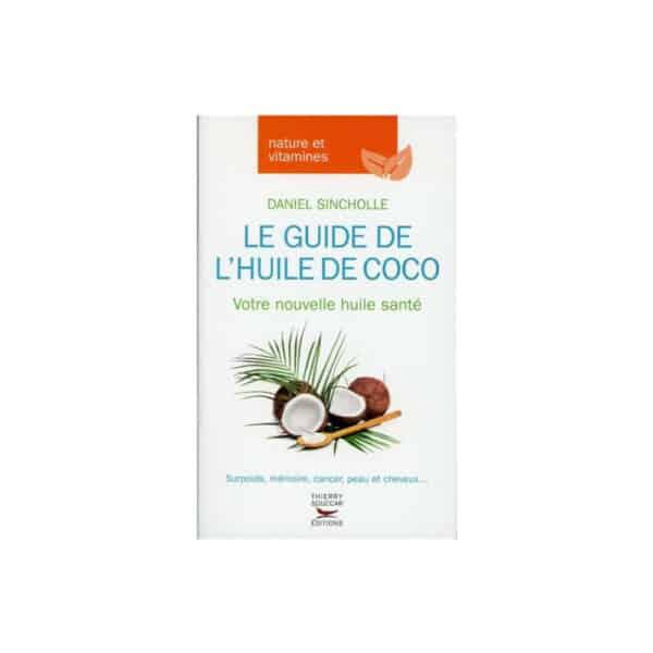 Le guide de l'huile de Coco - Daniel Sincholle