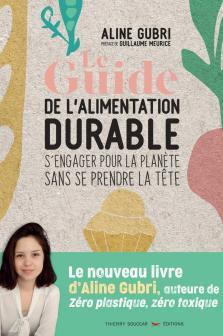 Le guide pratique de l'alimentation durable - Edition Thierry Souccar