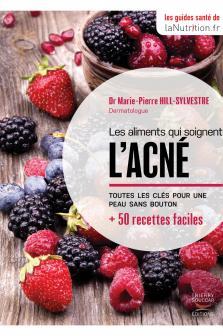 Les aliments qui soignent l'acné - Edition Thierry Souccar