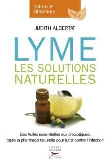 Lyme les solutions naturelles - Edition Thierry Souccar