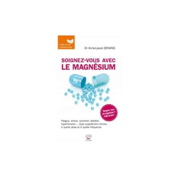 Soignez vous avec le magnesium - Thierry Souccar