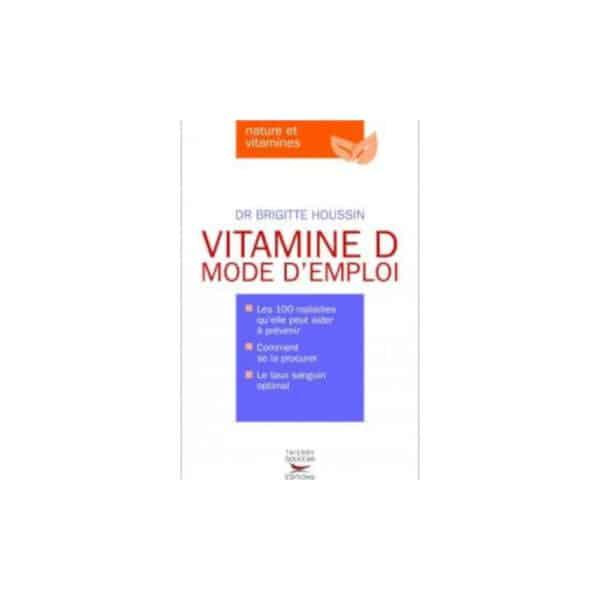 Livre : Vitamine D mode d emploi - Thierry Souccar