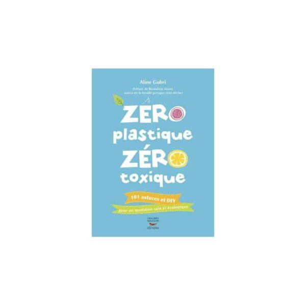 zero plastique zero toxique - Thierry souccar